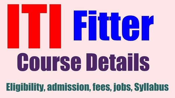 ITI Fitter Course: Details,