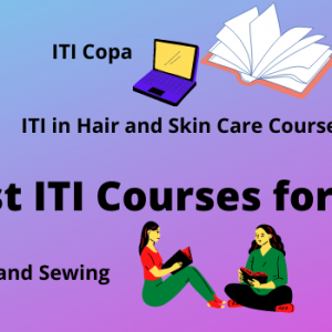 Best ITI Courses list for Girls 2021
